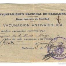 Documentos antiguos: AYUNTAMIENTO NACIONAL DE BADALONA - VACUNACIÓN ANTIVARIÓLICA - CERTIFICADO 1940 - 152X106. Lote 244650605