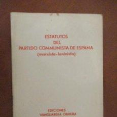 Documentos antiguos: ESTATUTOS DEL PARTIDO COMUNISTA DE ESPAÑA (MARXISTA-LENINISTA). ED. VANGUARDIA OBRERA.. Lote 246042310