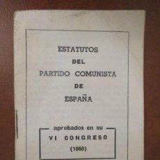 Documentos antiguos: ESTATUTOS DEL PARTIDO COMUNISTA DE ESPAÑA. APROBADOS EN SU VI CONGRESO (1960).. Lote 246047075
