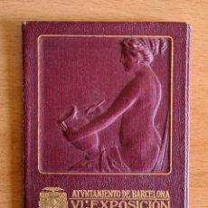 Documenti antichi: ANTIGUO CARNET VI EXPOSICIÓN INTERNACIONAL DE ARTE - AYUNTAMIENTO DE BARCELONA - ABRIL 1911. Lote 249166945