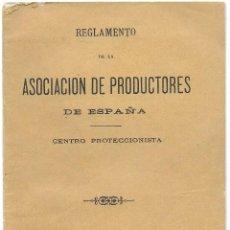 Documentos antiguos: REGLAMENTO DE LA ASOCIACIÓN DE PRODUCTORES DE ESPAÑA, CENTRO PROTECCIONISTA - MADRID 1887. Lote 251413415