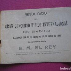 Documentos antiguos: CONCURSO HIPICO INTERNACIONAL DE MADRID PRESIDENTE DE HONOR S. M. EL REY 1913 C5. Lote 254620535