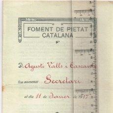 Documentos antiguos: 1917 FOMENT DE PIETAT CATALANA NOMENAMENT DE SECRETARI D´AGUSTÍ VALLS I CASCANTE FIRMAT PER VALLS. Lote 259931815