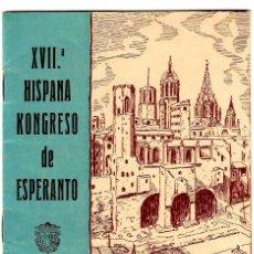 Documentos antiguos: XVII.ª HISPANA KONGRESO DE ESPERANTO - JULIO 1956 - BARCELONA - 195X128MM.. Lote 262029210
