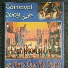 Documentos antiguos: LIBRETO 1° PREMIO COMPARSAS 2009 : LA MARE QUE ME PARIÓ DE ANTONIO MARTÍN / CARNAVAL CADIZ. Lote 262383865
