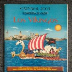 Documentos antiguos: LIBRETO 2° PREMIO COMPARSAS 2003 : LOS VIKINGOS DE NOLY Y J. QUIÑONES / CARNAVAL CADIZ. Lote 262384480