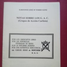 Documenti antichi: CARLISMO. NOTAS SOBRE LOS G. A.C. (GRUPOS DE ACCIÓN CARLISTA) 1999. Lote 262414470