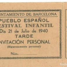 Documentos antiguos: C3.- POBLE SEC-MONTJUIC-PUEBLO ESPAÑOL FESTIVAL INFANTIL 21 DE JULIO DE 1940-INVITACION AYUNTAMIENTO. Lote 268410279