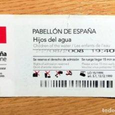 Documentos antiguos: ENTRADA TICKET ENTRÉE EXPOSICION EXPO ZARAGOZA 2008 PABELLON DE ESPAÑA. Lote 268779889