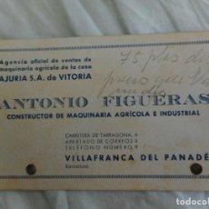 Documentos antiguos: ANTIGUA TARJETA COMERCIAL.ANTONIO FIGUERAS.MAQUINARIA AGRICOLA.VILLAFRANCA PANADES.. Lote 268899849