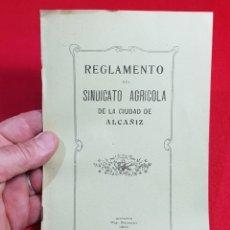 Documents Anciens: REGLAMENTO DEL SINDICATO AGRÍCOLA DE LA CIUDAD DE ALCAÑIZ TERUEL 1910. Lote 269386978