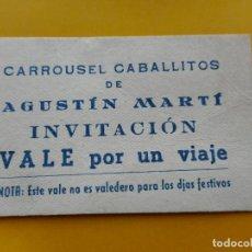 Documentos antiguos: ANTIGUO VALE INVITACION POR UN VIAJE.CARROUSEL CABALLITOS.AGUSTIN MARTI. ATRACCIONES.. Lote 271698648