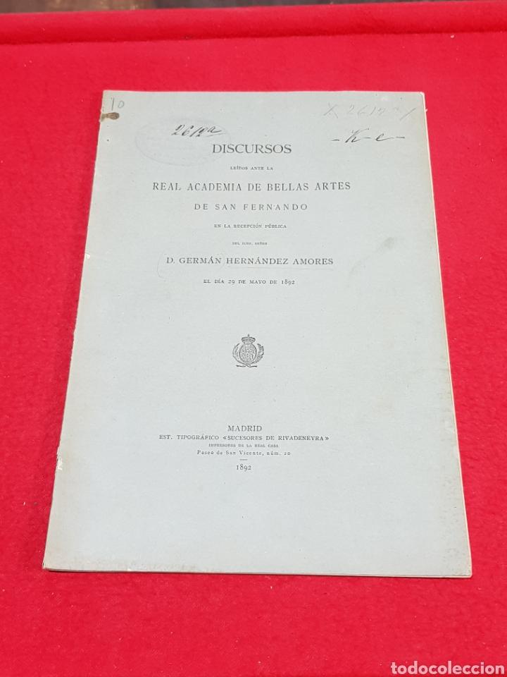 LIBRETO DISCURSO LEÍDO ACADEMIA DE BELLAS ARTES DE SAN FERNANDO GERMÁN HERNÁNDEZ AMORES 1892 MADRID (Coleccionismo - Documentos - Otros documentos)