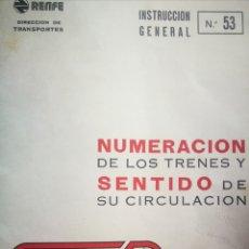 """Documentos antiguos: RENFE - """"NUMERACIÓN DE LOS TRENES Y SENTIDO DE SU CIRCULACIÓN"""" - INSTRUCCIÓN GENERAL N. 53 -1982. Lote 277242623"""