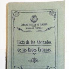 Documentos antiguos: LISTA DE LOS ABONADOS DE LAS REDES URBANAS. SECCIÓN DE TELÉFONOS. 1931. TENERIFE, CANARIAS.. Lote 277308443
