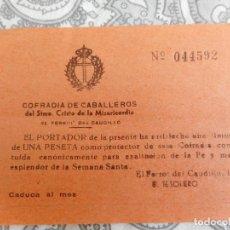 Documentos antiguos: ANTIGUO CUPON LIMOSNA SEMANA SANTA.COFRADIA CABALLEROS.CRISTO MISERICORDIA.FERROL CAUDILLO 1960. Lote 277648368