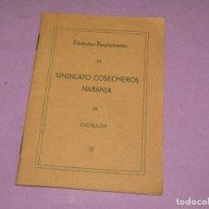 Documentos antiguos: ANTIGUOS ESTATUTOS-REGLAMENTO DEL SINDICATO COSECHEROS DE NARANJA DE CASTELLÓN DEL AÑO 1938. Lote 279376223