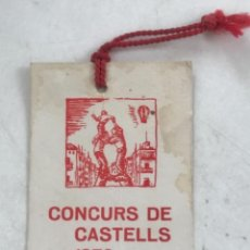 Documentos antiguos: ENTRADA O ACREDITACION DE CONCURS DE CASTELLS 1970 TARRAGONA.. Lote 280644468
