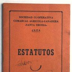 Documentos antiguos: ESTATUTOS / SOCIEDAD COOPERATIVA COMARCAL AGRÍCOLA Y GANADERA SANTA OROSIA / AÑO 1973 / HUESCA. Lote 288029528