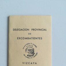 Documents Anciens: DELEGACIÓN PROVINCIAL DE EXCOMBATIENTES. VIZCAYA. CARNET.. Lote 288539168