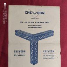 Documentos antiguos: ANTIGUA Y ORIGINAL PUBLICIDAD. CHEVRON. EL ANGULO PERFORADO.. Lote 288577118