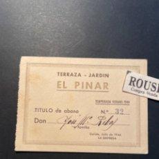 Documentos antiguos: GELIDA - TITULO DE ABONO , TERRAZA - JARDIN EL PINAR - TEMPORADA VERANO 1944 - 11X8 CM.. Lote 288698668
