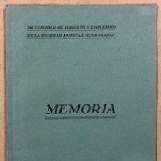 Documentos antigos: MUTUALIDAD DE OBREROS Y EMPLEADOS DE LA SOCIEDAD ANÓNIMA ECHEVARRIA. MEMORIA EJERCICIO 1937. Lote 291926333