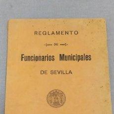 Documentos antiguos: REGLAMENTO DE FUNCIONARIOS MUNICIPALES DE SEVILLA 1925. Lote 295036878