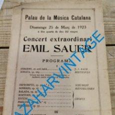 Documentos antiguos: BARCELONA-PALAU DE LA MUSICA CATALANA-CONCIERTO EMIL SAUER-PROGRAMA AÑO 1923. Lote 296573758