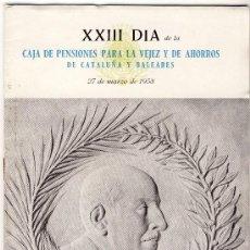 Documentos bancarios: XXIII DIA DE LA CAJA DE PENSIONES PARA LA VEJEZ Y DE AHORROS DE CAT. Y BALE. 27 DE MARZO DE 1958. Lote 26410296