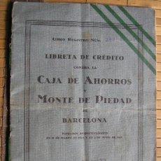 Documentos bancarios: LIBRETA DE CREDITO CAJA DE AHORROS Y MONTE DE PIEDAD DE BARCELONA 1933. Lote 31581132