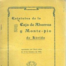 Documentos bancarios: ESTATUTOS CAJA AHORROS Y MONTE-PIO DE LERIDA 1904 DE SOL AND BENET. Lote 31614700