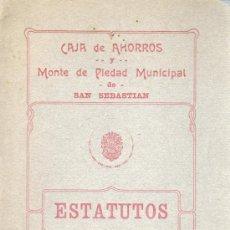 Documentos bancarios: ESTATUTOS DE CAJA DE AHORROS Y MONTE DE PIEDAD MUNICIPAL DE SAN SEBASTIAN 1915. Lote 31682244