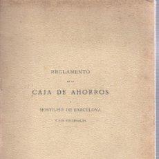 Documentos bancarios: REGLAMENTO DE LA CAJA DE AHORROS DE BARCELOA MONTE-PIO Y SUCURSALES 1907 IMPRS. A.LOPEZ ROBERT . Lote 31615032