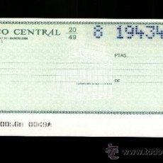 Documentos bancarios: BANCO CENTRAL - TALÓN CHEQUE BANCARIO COLECCIONISMO BANCARIO. Lote 39164275