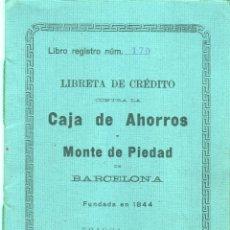 Documentos bancarios: CARTILLA LIBRETA DE CREDITO CAJA DE AHORROS MONTE DE PIEDAD 1918. Lote 48515590