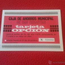 Documentos bancarios: ANTIGUA Y ESCASA TARJETA OPCION CAJA DE AHORROS MUNICIPAL SAN SEBASTIAN 1970 SORTEO 3 PISOS O VALOR. Lote 48614060