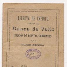 Documentos bancarios: LIBRETA DE CRÉDITO CONTRA EL BANCO DE VALLS / 1924 / SECCIÓN DE CUENTAS DE LA CLASE OBRERA. Lote 51566223