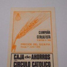Documentos bancarios: CAMPAÑA CEREALISTA 1974 - 1975. PRECIOS DEL SENPA. CAJA DE AHORROS DEL CIRCULO CATOLICO. TDKP7. Lote 62252284