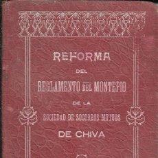 Documentos bancarios: REFORMA REGLAMENTO MONTEPÍO SOCIEDAD SOCORROS MUTUOS CHIVA. 1915-1935. SOCIO 129. MARÍA IGUAL GARCÍA. Lote 64252683