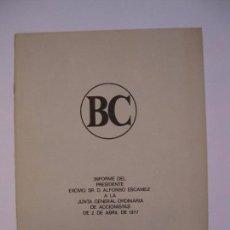 Documentos bancarios: BANCO CENTRAL- INFORME DEL PRESIDENTE A LA JUNTA GENERAL ORDINARIA - ABRIL 1977. Lote 66762366