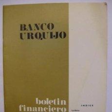 Documentos bancarios: BANCO URQUIJO - BOLETÍN FINANCIERO - DICIEMBRE 1973. Lote 66882878
