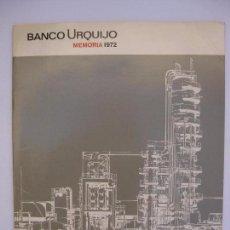 Documentos bancarios: BANCO URQUIJO - MEMORIA DEL AÑO 1972. Lote 66942258