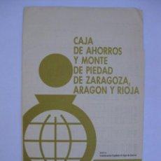 Documentos bancarios: CAJA DE AHORROS Y MONTE DE PIEDAD DE ZARAGOZA, ARAGÓN Y RIOJA - INFORMACIÓN DE VALORES - JUNIO 1974. Lote 67178069