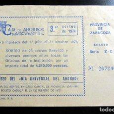 Documentos bancarios: BOLETO SORTEO CAJA AHORROS Y MONTE PIEDAD ZARAGOZA ARON RIOJA 1974. Lote 75256979
