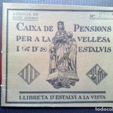 Documentos bancarios: LIBRETA DE AHORROS,EXP.1936 DE CAIXA DE PENSIONS PER LA VELLESE I DESTALVIS (DESCRIPCIÓN). Lote 76746491