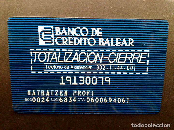 TARJETA BANCO DE CREDITO BALEAR-EMPRESA-TOTALIZACIÓN CIERRE-TELEPAGO-VISA-MASTERCARD-4B (Coleccionismo - Documentos - Documentos Bancarios)