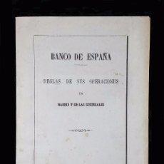Documentos bancarios: BANCO DE ESPAÑA: REGLAS DE SUS OPERACIONES EN MADRID Y EN LAS SUCURSALES // ((1884)). Lote 53835692