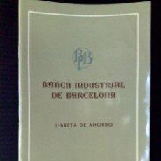 Documentos bancarios: LIBRETA DE AHORRO,BANCA INDUSTRIAL DE BARCELONA,1967 (DESCRIPCIÓN). Lote 103562031
