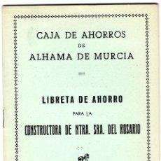 Documentos bancarios: LIBRETA CAJA DE AHORROS DE ALHAMA DE MURCIA CONSTRUCTORA NTRA SRA DEL ROSARIO SIN UTILIZAR 1950. Lote 106601871